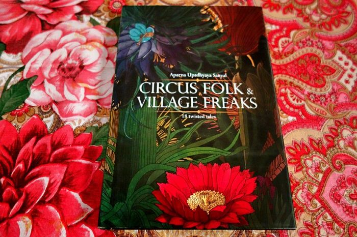Book Review — Circus Folk and Village Freaks by Aparna  Upadhyaya Sanyal