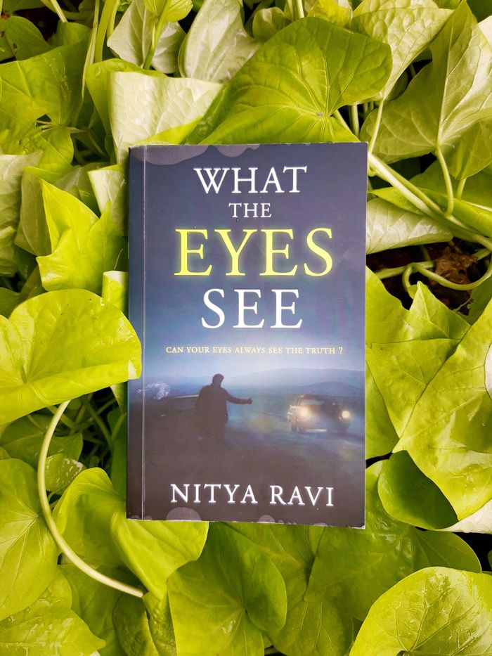 Book Review - What The Eyes See  by Nitya Ravi