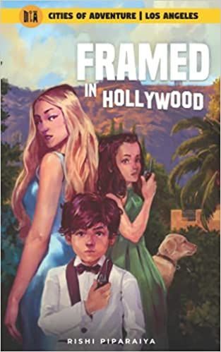 Book Review—Framed in Hollywood: Los Angeles, USA (Cities of Adventure) by Rishi Piparaiya